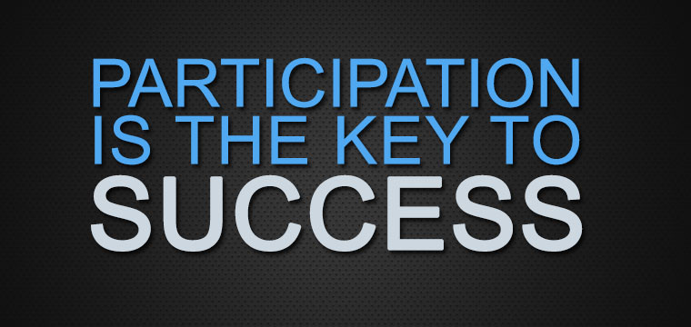 Participation is the Key to Success